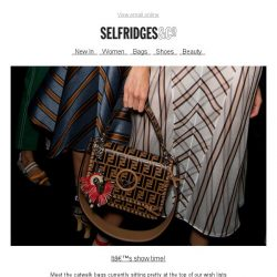 [Selfridges & Co] The catwalk bags at the top of our wish lists