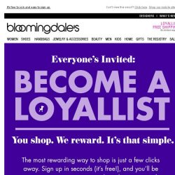 [Bloomingdales] Become a Loyallist Today, Start Earning Rewards