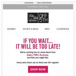 [Saks OFF 5th] Hurry! Limited-quantity styles from Saks Fifth Avenue