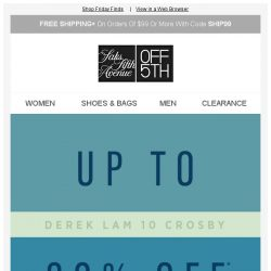 [Saks OFF 5th] Weekend. Starts. NOW: up to 80% OFF