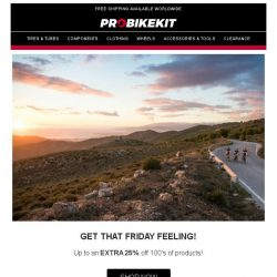 [probikekit] ☀ Get that Friday feeling with MASSIVE savings on Tires, Components, Clothing, and more! ☀