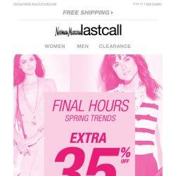 [Last Call] Have you saved yet? Extra 35% off FINAL HOURS online