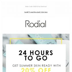 [RODIAL] 🕓 24 Hours Left To Get 20% Off Bodycare