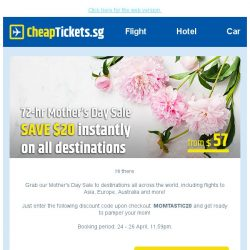 [cheaptickets.sg] 💐 72-hr Mother's Day Sale | Enjoy a $20 instant flight discount to ANY destination and get ready to pamper your mom