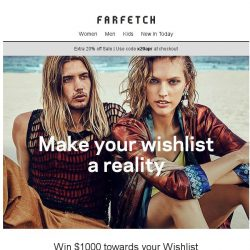 [Farfetch] Time's running out to win $1000 towards your Wishlist