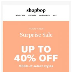 [Shopbop] SURPRISE! Up to 40% off select styles
