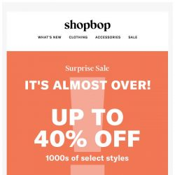 [Shopbop] Up to 40% off: it's almost over!