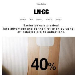 [LN-CC] Exclusive Access: Preview our SS18 sale with up to 40% off