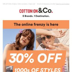 [Cotton On] FRENZY IS ON - 30% off the good stuff