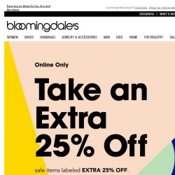 [Bloomingdales] Take an extra 25% off (three days only!)