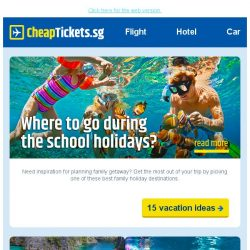 [cheaptickets.sg] Where to go during the school holidays - 15 family vacation ideas