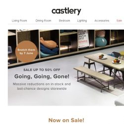 [Castlery] Going, going, gone! Mega discounts up to 50% off.