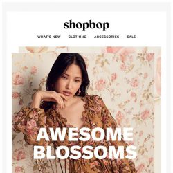 [Shopbop] Don't miss out on these awesome blossoms
