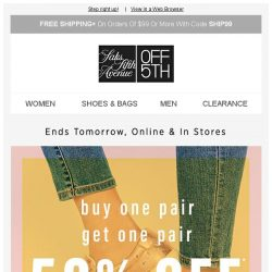 [Saks OFF 5th] Your BOGO 50% OFF SHOES ends tomorrow...don't leave it hanging!