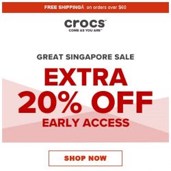 [Crocs Singapore] 【Early Access】 Enjoy Crocs' Extra 20% off offer with simple log-in!☑️
