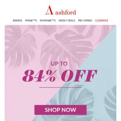 [Ashford] Exceptional selection at spectacular savings
