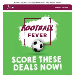[Fave] It's World Cup Fever ⚽ & We've Got Foot-astic Deals!
