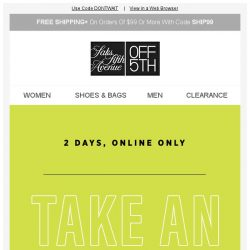 [Saks OFF 5th] 2 days to take an EXTRA 20% OFF!