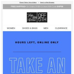 [Saks OFF 5th] Hours left-take an EXTRA 20% OFF 2,025+ styles!