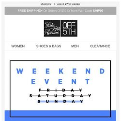 [Saks OFF 5th] WeekEND Event: up to 80% OFF 'til tonight