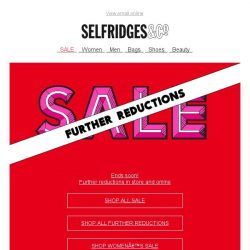 [Selfridges & Co] Further Sale reductions online and in store now