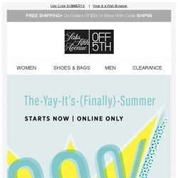 [Saks OFF 5th] Summer, is that really you? Up to 80% OFF online!