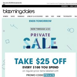 [Bloomingdales] Private Sale ends tomorrow! Take $25 off every $100