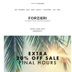 [Forzieri] Final hours! Extra 20% Off SALE