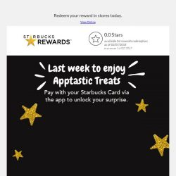 [Starbucks] Last week to enjoy Apptastic Treats. 🎁