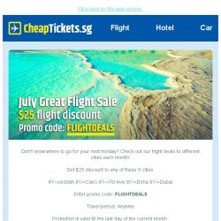 [cheaptickets.sg] July Great Flight Sale | $25 discount is yours | Limited time offer