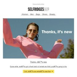 [Selfridges & Co] Look out: a whole lot of newness is coming your way