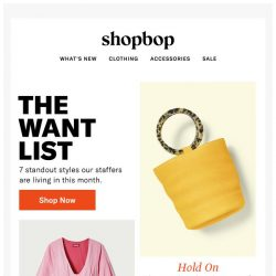 [Shopbop] 7 of our most irresistible styles