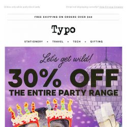 [typo] Free your inner party animal with 30% OFF!