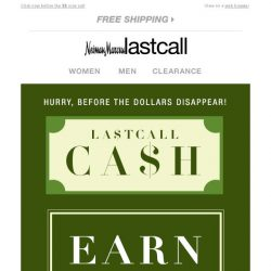 [Last Call] Get your hands on LastCall Cash & GO SHOPPING