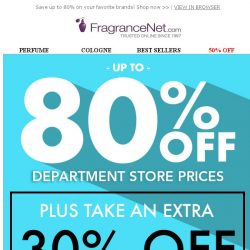 [FragranceNet] We've UPPED your offer! Now take an extra 30% off all clearance!
