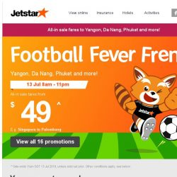[Jetstar] ⚽ Final wave of Football Fever Frenzy! Sale fares to Yangon, Da Nang and more.