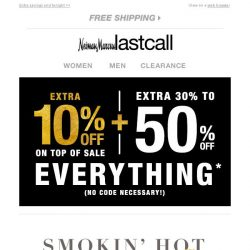 [Last Call] Smokin' hot names + extra 10% off on top of 30%–50% off