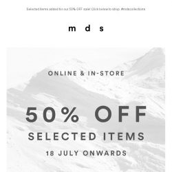 [MDS] The Sale is On! 50% OFF Selected Items Online and In Stores