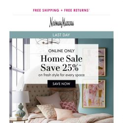 [Neiman Marcus] Last day! 25% off Home