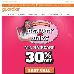 [Guardian] 🔔 LAST CALL! 30% off ALL Haircare products!