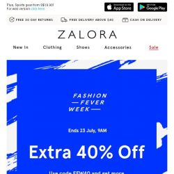 [Zalora] Last Chance: EXTRA 40% off with NO MIN. SPEND!