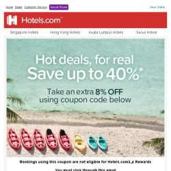 [Hotels.com] Hot deals, for real!* Take an extra 8% off coupon!