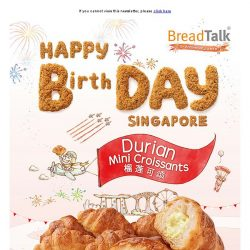 [BreadTalk] Celebrate National Day with the King of Fruits!