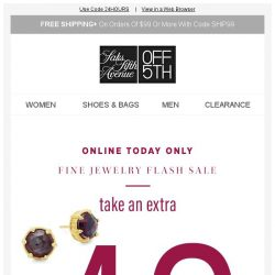 [Saks OFF 5th] Fine Jewelry FLASH Sale: Extra 40% OFF Bavna, Effy & more! + SPECIAL DELIVERY: Aquazzura & More!