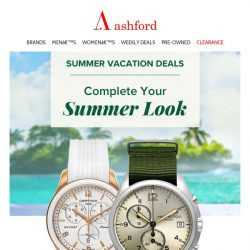 [Ashford] Incredible summer deals are here