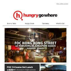 [HungryGoWhere] 3-Course Set Lunch at $38++: Specially Curated Menu by Michelin Starred Chef Nandu Jubany at FOC Hong Kong Street