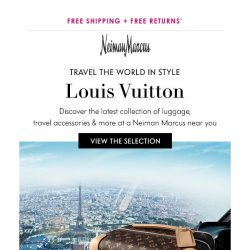 [Neiman Marcus] Louis Vuitton: Travel the World in Style