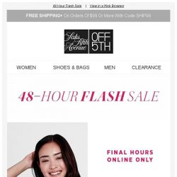 [Saks OFF 5th] 48-Hour Flash Sale is ENDING ➡ TICKTOCK