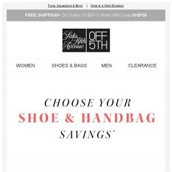[Saks OFF 5th] It's up to you: 50%, 60%, 70% off shoes & handbags