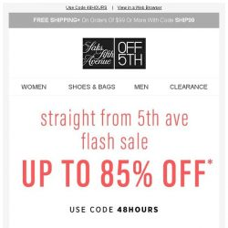 [Saks OFF 5th] Just landed: up to 85% Straight From 5th Ave Flash Sale